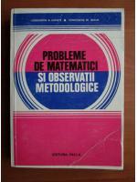 Constantin N. Udriste - Probleme de matematici si observatii metodologice