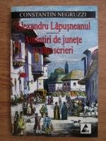 Constantin Negruzzi - Alexandru Lapusneanul, amintiri de junete si alte scrieri