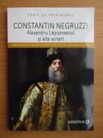 Constantin Negruzzi - Alexandru Lapusneanul si alte scrieri