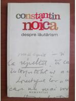 Anticariat: Constantin Noica - Despre lautarism