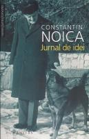 Constantin Noica - Jurnal de idei, ed. Humanitas, 2007
