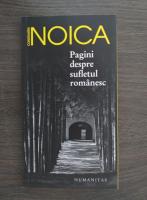 Constantin Noica - Pagini despre sufletul romanesc