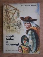 Anticariat: Constantin Nonea - Copii, babe si mosnegi
