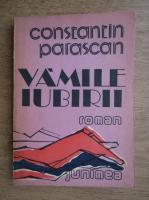 Anticariat: Constantin Parascan - Vamile iubirii