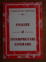 Constantin Parfene - Analize si interpretari literare