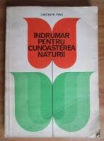 Anticariat: Constantin Parvu - Indrumar pentru cunoasterea naturii