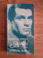 Constantin Popescu - Actorul si mastile sale