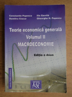 Anticariat: Constantin Popescu, Dumitru Ciucur, Ilie Gavrila, Gheorghe Popescu - Teorie economica generala (volumul 2)