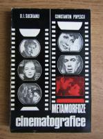 Anticariat: Constantin Popescu, Dumitru Ion Suchianu - Metamorfoze cinematografice