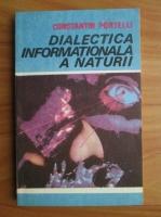 Anticariat: Constantin Portelli - Dialectica informationala a naturii