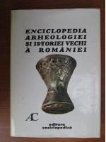 Constantin Preda - Enciclopedia arheologiei si istoriei vechi a Romaniei (volumul 1, literele A-C)