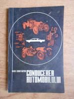 Anticariat: Constantin Radu - Conducerea automobilului (practica invatarii)