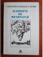 Anticariat: Constantin Radulescu Motru - Elemente de metafizica