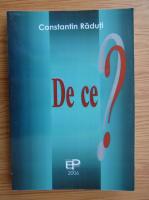 Constantin Raduti - De ce?
