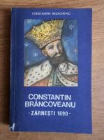 Anticariat: Constantin Rezachevici - Constantin Brancoveanu