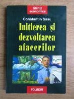 Anticariat: Constantin Sasu - Initierea si dezvoltarea afacerilor