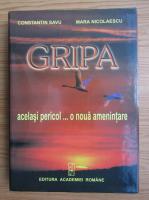 Anticariat: Constantin Savu - Gripa, acelasi pericol... o noua amenintare