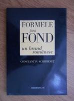 Anticariat: Constantin Schifirnet - Formele fara fond, un brand romanesc