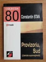 Anticariat: Constantin Stan - Provizoriu, Sud. Libertate supravegheata
