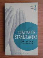 Constantin Stanislavski - An actor prepares