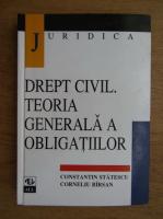 Constantin Statescu, Corneliu Birsan - Drept civil. Teoria generala a obligatiilor