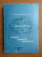 Constantin Stefanescu - Blocul carpatic romanesc