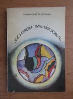 Anticariat: Constantin Strachinaru - Sa vorbim limbi moderne