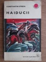 Anticariat: Constantin Streia - Haiducii
