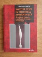 Constantin Stroe - Rosturi etice in filosofia romaneasca