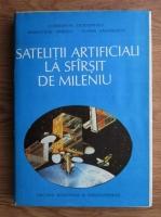 Constantin Teodorescu, Demostene Ionescu, Florin Zaganescu - Satelitii artificiali la sfarsit de mileniu