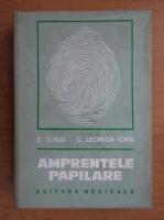 Anticariat: Constantin Turai - Amprentele papilare. Palmoscopia si plantoscopia in medicina