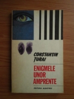Constantin Turai - Enigmele unor amprente