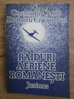 Anticariat: Constantin Ucrain, Dumitru Craciun Iasi - Raiduri aeriene romanesti
