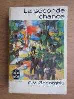 Constantin Virgil Gheorghiu - La seconde chance
