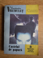 Anticariat: Constantin Vremulet - Castelul de papura