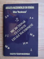 Constantina Dumitrescu - Mic dictionar cu cuvinte uzuale macedonene