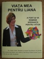 Anticariat: Constantina Dumitrescu - Viata mea pentru Liana. Durerea unei mame