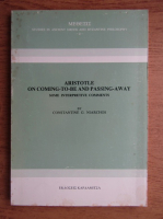 Anticariat: Constantine G. Niarchos - Aristotle on coming-to-be and passing-away some interpretive comments (volumul 2)