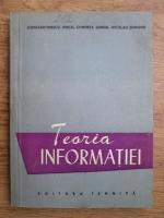 Constantinescu Iancu, Condrea Sergiu, Nicolau Edmond - Teoria informatiei