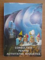 Anticariat: Consultatii pentru activitatea educativa. Gimnaziu