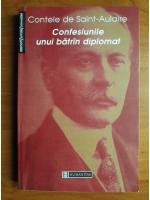 Anticariat: Contele de Saint Aulaire - Confesiunile unui batran diplomat