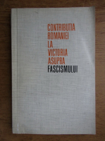 Anticariat: Contributia Romaniei la victoria asupra fascismului