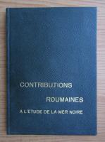 Contributions roumaines a l'etude de la Mer Noire