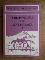 Corespondenta lui Cezar Petrescu (volumul 1)