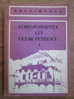 Corespondeta lui Cezar Petrescu (volumul 1)