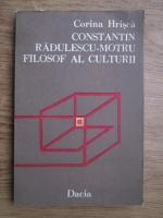 Corina Hrisca - Constantin Radulescu Motru, filosof al culturii
