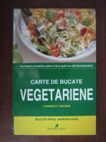 Anticariat: Corinne T. Netzer - Carte de bucate vegetariene (bucataria americana)