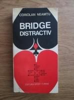 Anticariat: Coriolan Neamtu - Bridge Distractiv