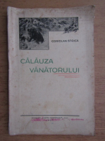 Coriolan Stoica - Calauza vanatorului (1937)