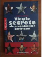 Cormac O`Brien - Vietile secrete ale presedintilor americani